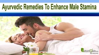 Ayurvedic Remedies To Enhance Male Stamina Without Any Side Effects.pptx
