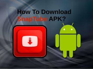How To Download SnapTube APK.pdf