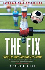 Fix_ Soccer and Organized Crime, The - Declan Hill.epub