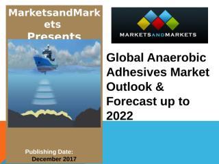Anaerobic Adhesives Market.ppt