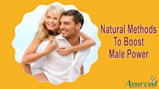 Natural Methods To Boost Male Power Without Any Side Effects.pptx