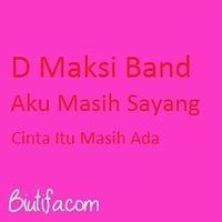 D Maksi Band _ Aku Masih Sayang.mp3