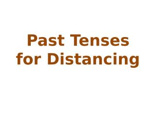 dd2c8f68_Past-Tenses-for-Distancing.pptx