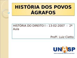 HISTORIA_DOS_POVOS_AGRAFOS_-_Aula_2.ppt